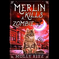 Merlin Kills a Zombie (Merlin the Magical Fluff Book 3)