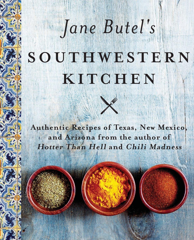 Jane Butel\'s Southwestern Kitchen: Revised Edition (The Jane Butel ...