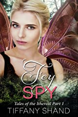 Fey Spy: Tales of the Ithereal Part 1