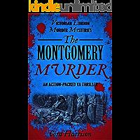 The Montgomery Murder: An action-packed YA thriller (Victorian London Murder Mysteries Book 1)