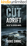 Cut Adrift – a mesmerising murder mystery with full-throttle finale (Spicer series, book 6) (DI Spicer)