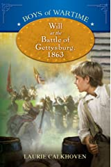 Boys of Wartime: Will at the Battle of Gettysburg Kindle Edition