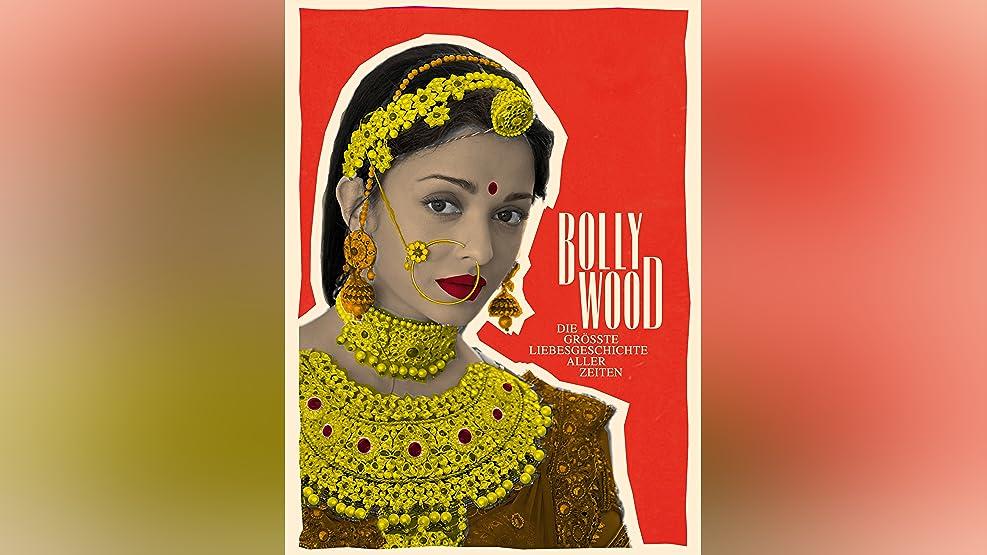 Bollywood - Die größte Liebesgeschichte aller Zeiten [OmU]