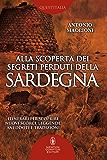 Alla scoperta dei segreti perduti della Sardegna (eNewton Manuali e Guide)