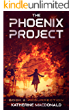 The Phoenix Project: Book 2: Resurrection