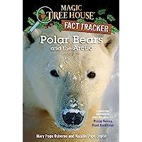 Polar Bears and the Arctic: A Nonfiction Companion to Magic Tree House #12: Polar Bears Past Bedtime