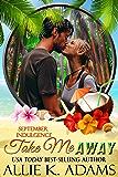 Take Me Away: A September Indulgence (An Indulgences Novella Book 10)