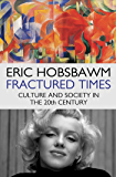 Fractured Times: Culture and Society in the Twentieth Century (English Edition)