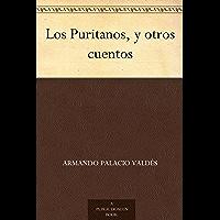 Los Puritanos, y otros cuentos (Spanish Edition)