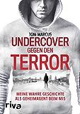 Undercover gegen den Terror: Meine wahre Geschichte als Geheimagent beim MI5