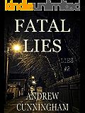 """Fatal Lies (""""Lies"""" Mystery Thriller Series Book 2)"""