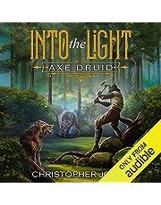Into the Light: Axe Druid, Book 1