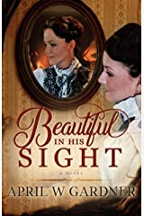 Beautiful in His Sight: a novel Kindle Edition