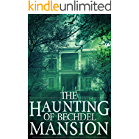 The Haunting of Bechdel Mansion (A Riveting Haunted House Mystery Series Book 1) book cover