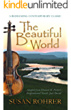 The Beautiful World: Adapted from Eleanor H. Porter's Inspirational Novel: Just David (A Redeeming Contemporary Classic Book 1)