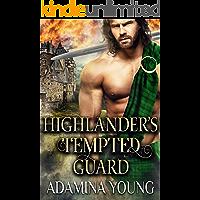 Highlander's Tempted Guard: A Scottish Medieval Historical Highlander Romance (Highlands' Golden Hearts Book 1)