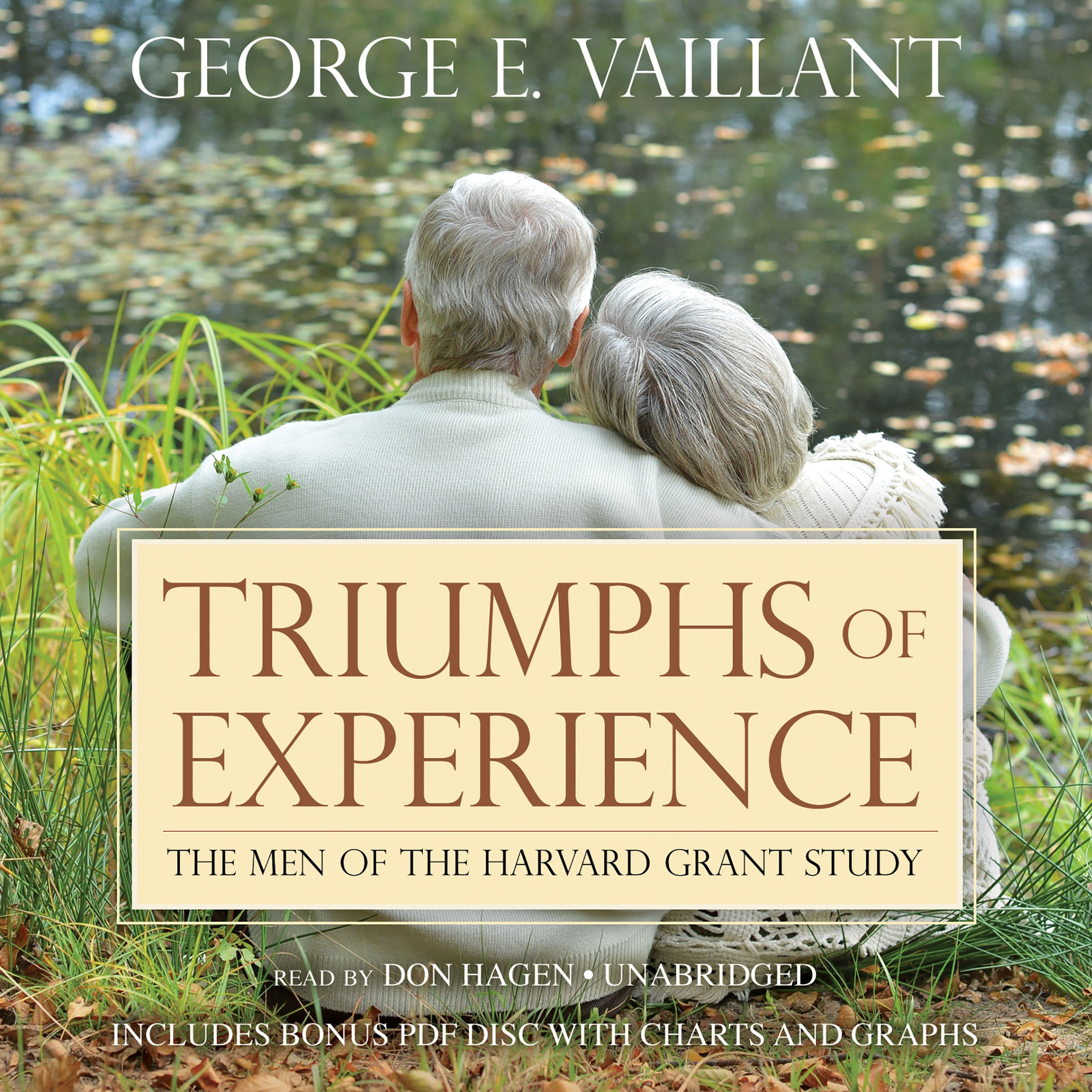 Triumphs Of Experience  The Men Of The Harvard Grant Study