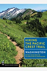 Hiking the Pacific Crest Trail: Washington: Section Hiking from the Columbia River to Manning Park Kindle Edition