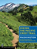 Hiking the Pacific Crest Trail: Washington: Section Hiking from the Columbia River to Manning Park