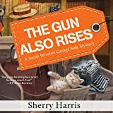 The Gun Also Rises: A Sarah Winston Garage Sale Mystery