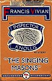 The Singing Masons: An Inspector Knollis Mystery (The Inspector Knollis Mysteries Book 6)