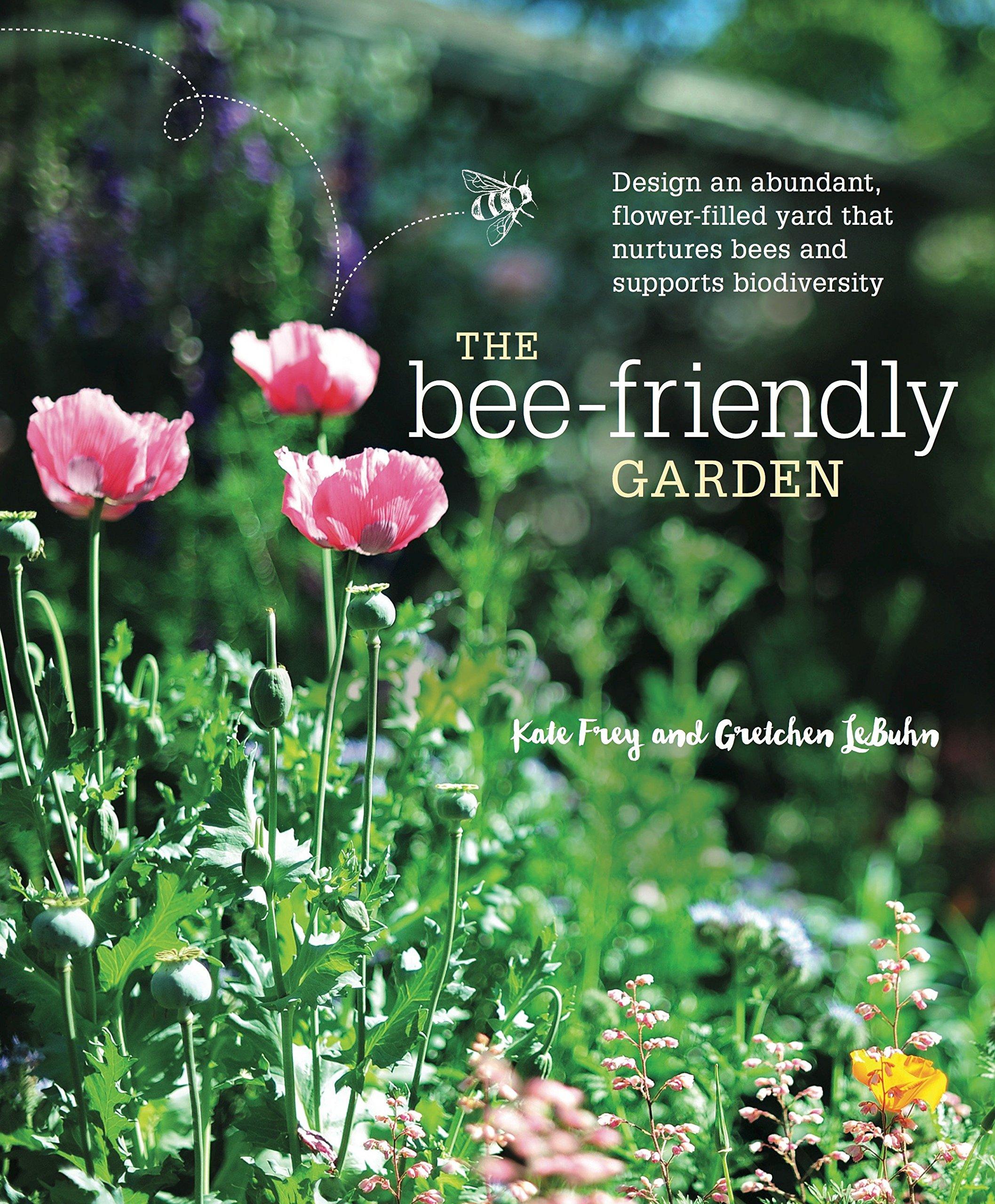 The Bee-Friendly Garden: Design an Abundant, Flower-Filled ... on native perennial garden, native wildflower garden, native plant garden, native bee habitat,