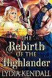 The Rebirth of the Highlander: A Steamy Scottish Historical Romance Novel (English Edition)