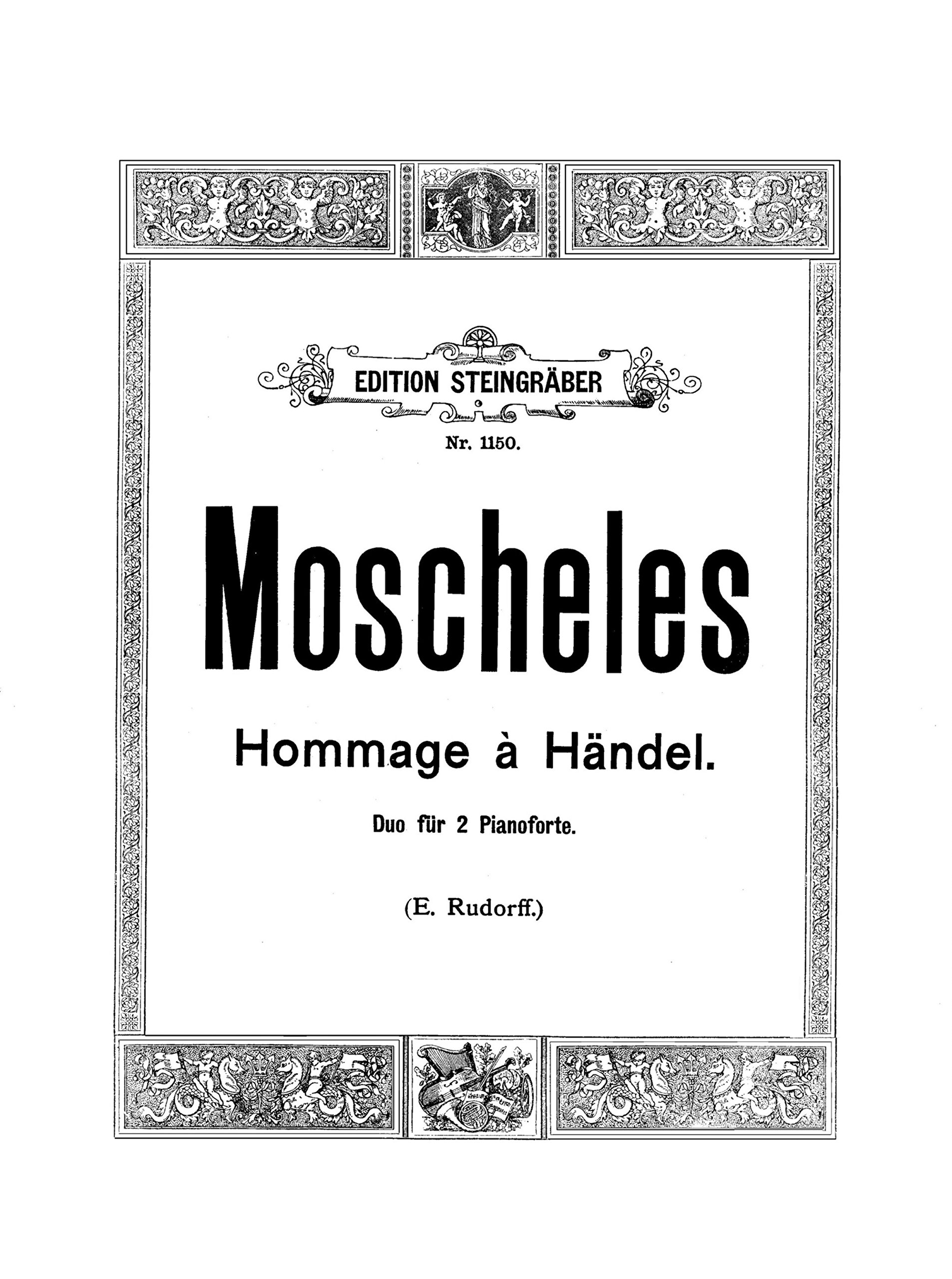 Read Online Hommage a Handel, Op.92 by Ignaz Moscheles, Duo fur 2 Pianoforte (Homage to Handel, 2 ianos) [Beautifully Re-Imaged from Original for Greater Clarity. Student Loose Leaf Facsimile Edition. 2017] ebook