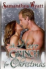 A Hero Grinch for Christmas: Military romance Kindle Edition