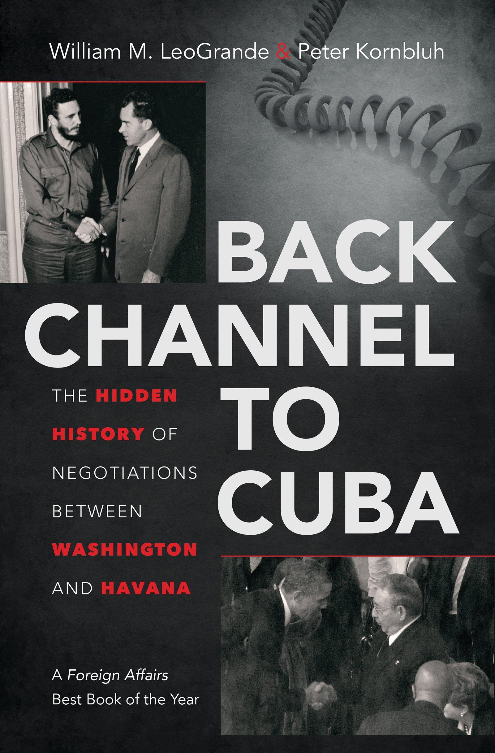 ca2dec3b0da4de Back Channel to Cuba: The Hidden History of Negotiations Between Washington  and Havana (Englisch) Gebundenes Buch – 13. Oktober 2014