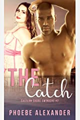 The Catch (Eastern Shore Swingers Book 2) Kindle Edition