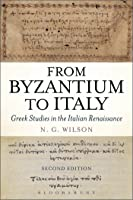 From Byzantium To Italy: Greek Studies In The
