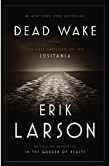 Dead Wake: The Last Crossing of the Lusitania Kindle Edition