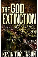The God Extinction: A Dan Kotler Archaeological Thriller Kindle Edition