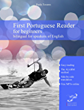 First Portuguese Reader for beginners bilingual for speakers of English (Graded Portuguese Readers Book 1)