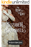 The Rebel Wife: Book Four in the Regency Romps Series