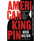 American Kingpin: The Epic Hunt for the Criminal Mastermind Behind the Silk Road (English Edition)