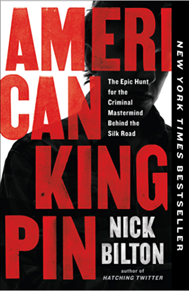 Amazon Com American Kingpin The Epic Hunt For The Criminal Mastermind Behind The Silk Road Ebook Bilton Nick Kindle Store