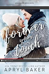 Forever Your Touch (The Manwhore Series Book 4) Kindle Edition