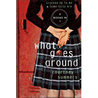 What Goes Around: Two Books In One: Cracked Up to Be & Some Girls Are (English Edition)