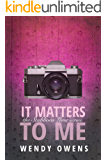 It Matters To Me (Stubborn Love Book 5)