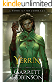 Yerrin: A Book of Underrealm (The Nightblade Epic 6)