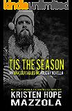 Tis The Season: An Unacceptables MC Holiday Novella