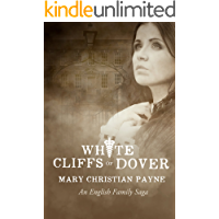White Cliffs of Dover: An English Historical World War II Novel (Claybourne Trilogy Book 3)
