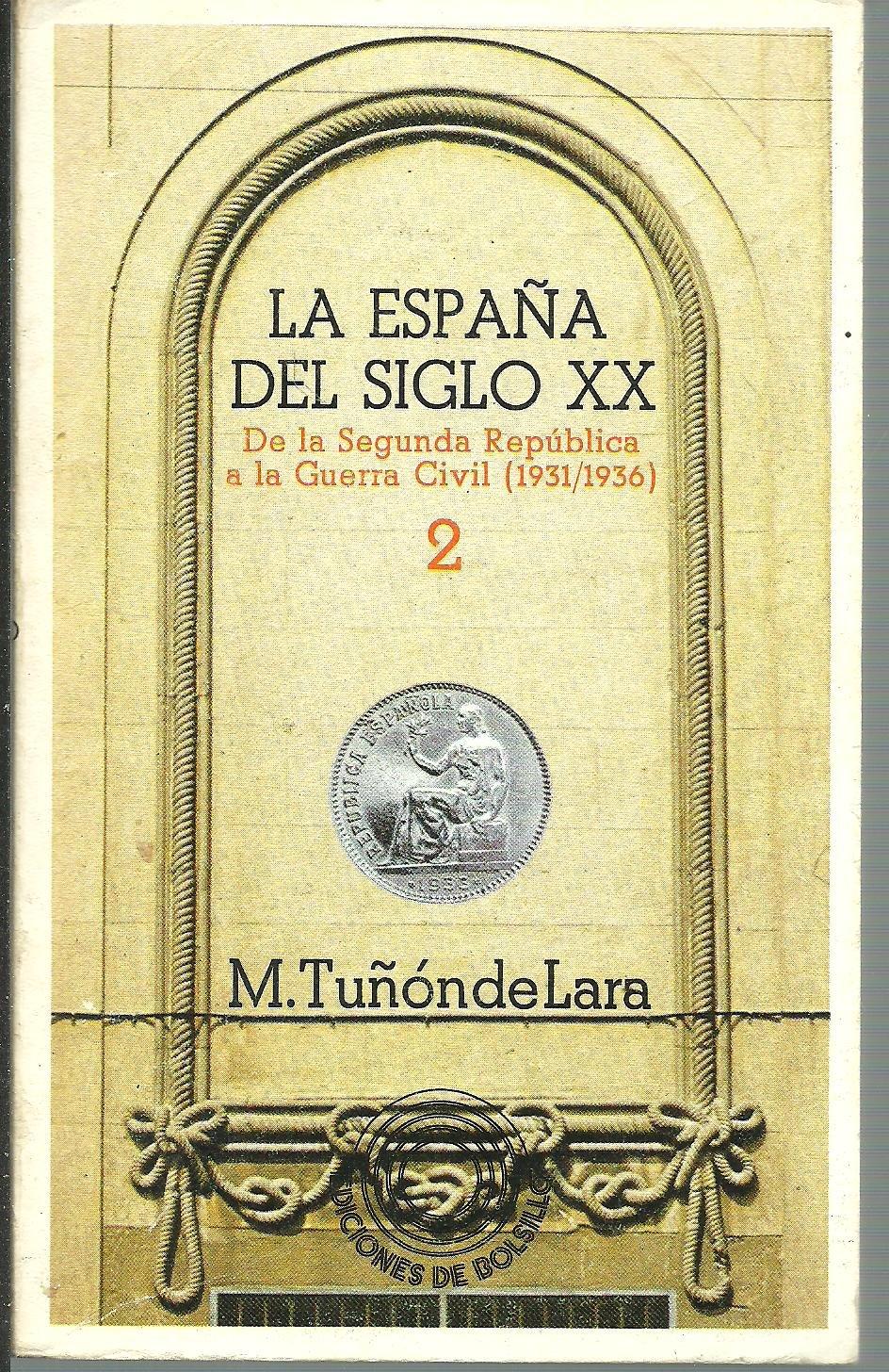 LA ESPAÑA DEL SIGLO XX. TOMO II: DE LA SEGUNDA REPUBLICA A LA ...
