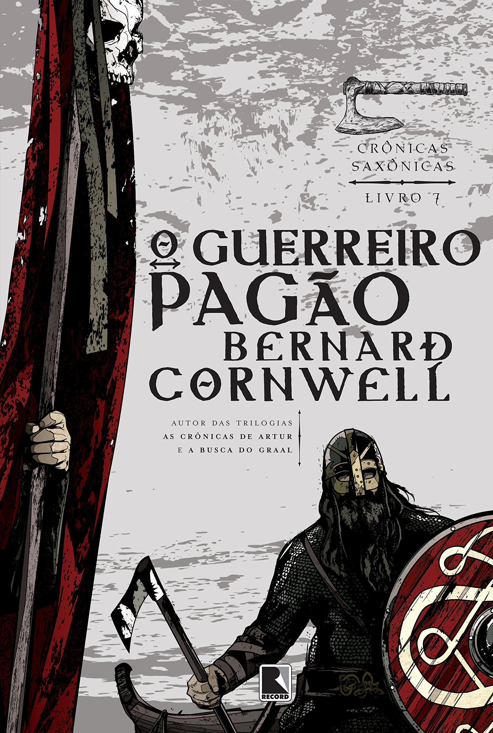 01b426e710b O guerreiro pagão (Vol. 7 Crônicas Saxônicas)  Bernard Cornwell ...