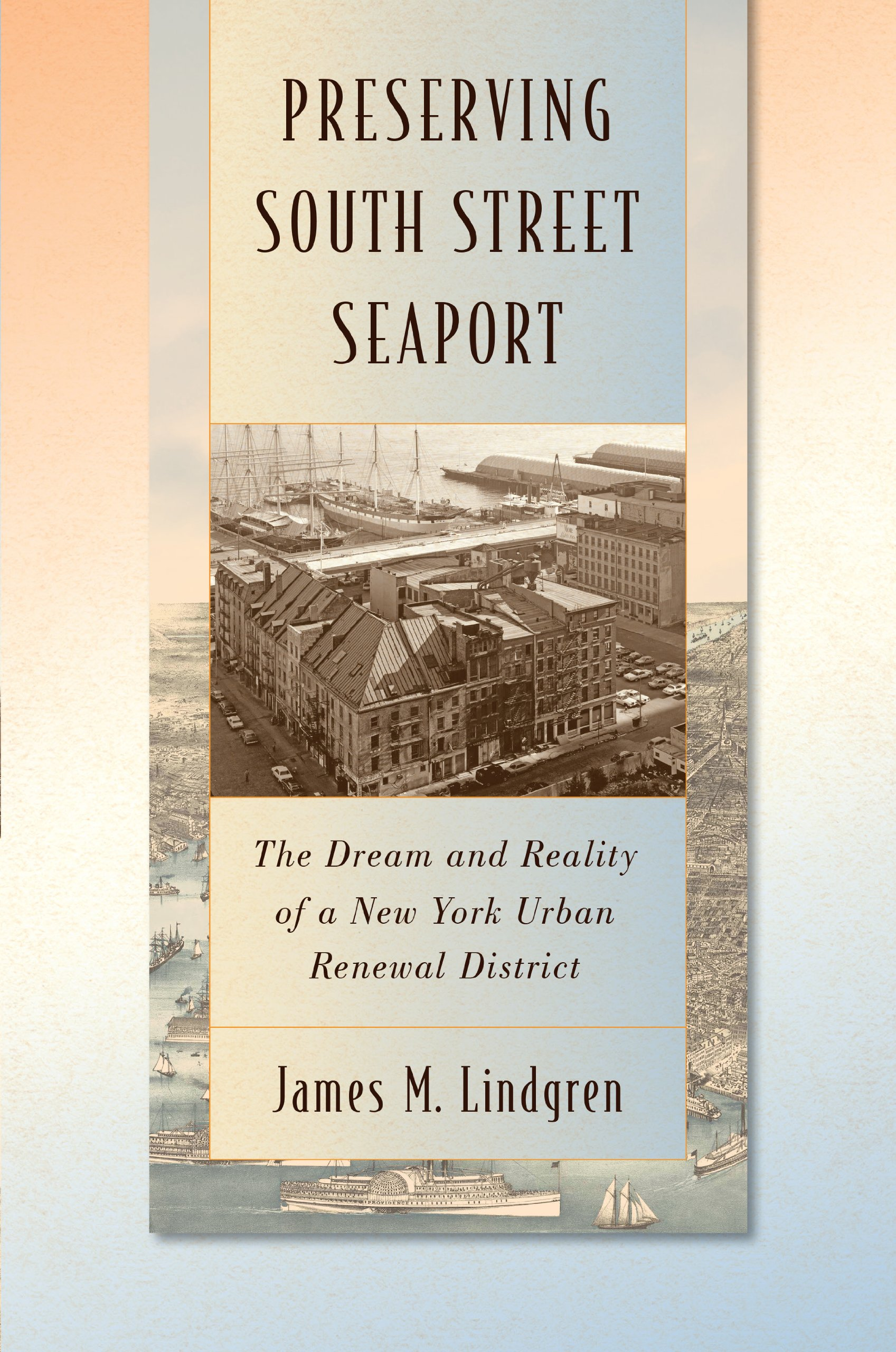 Preserving South Street Seaport: The Dream and Reality of a New York Urban Renewal District