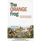The Orange Frog: a parable based on positive psychology