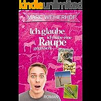 Ich glaube, ich habe eine Raupe gegessen: Gay Romance (German Edition) book cover