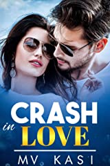 Crash in Love: A Passionate Enemies Romance Kindle Edition